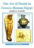 The Art of Death in Graeco-Roman Egypt (Shire Egyptology)