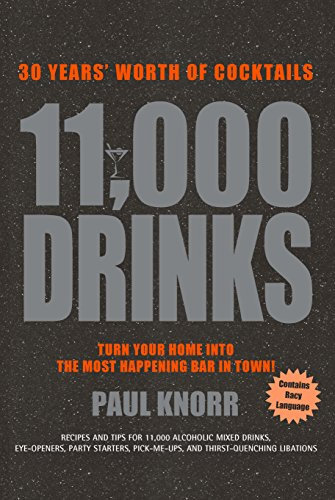 11,000 Drinks: 27 Years' Worth of Cocktails (English Edition)