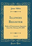 Illinois Register, Vol. 25: Rules of Government Agencies; Issue 06, February 09, 2001 (Classic Reprint)