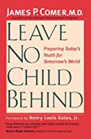 Leave No Child Behind: Preparing Today's Youth for Tomorrow's World