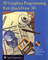3D Graphics Programming With Quickdraw 3D/Book and Cd-Rom: Using Quickdraw 3D/Macintosh Cd-Rom/Book and Disc