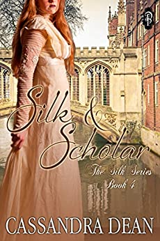 Silk & Scholar (The Silk Series Book 4) by [Dean, Cassandra]