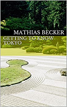GETTING TO KNOW TOKYO by [Becker, Mathias]