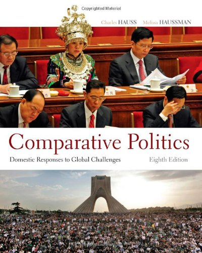 Download Comparative Politics: Domestic Responses to Global Challenges 1111832552