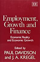 Employment, Growth, and Finance: Economic Reality and Economic Growth