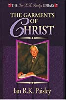 The Garments of Christ (Ian R.K.Paisley Library)