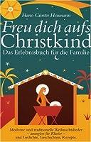 Freu dich aufs Christkind. Das Erlebnisbuch fuer die Familie