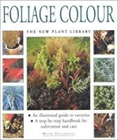 Foliage Colour: The New Plant Library