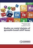 Studies on Metal Chelates of Pyrazolin Based Schiff Bases