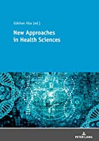 New Approaches in Health Sciences: New Methods and Developments in Health Sciences