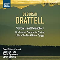 Sorrow Is Not Melancholy/Clarinet Concerto/Lilith/