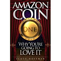 Amazon Coin, Why You're Going to Love It (English Edition)