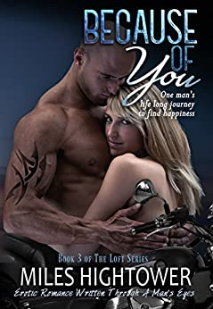 Because Of You (The Loft Series Book 3) by [Hightower,Miles]