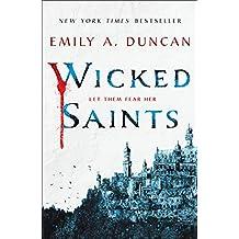 Wicked Saints: A Novel