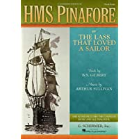 H.m.s. Pinafore: Or the Lass That Loved a Sailor Vocal Score