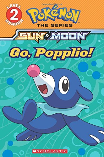 Go, Popplio! (Pokemon, Level 2: Sun & Moon)