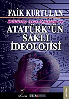 Kulturlerarasi Catisma ve Ataturk'un Sakli Ideolojisi