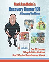 Recovery Humor 101 with Mark Lundholm & Workbook