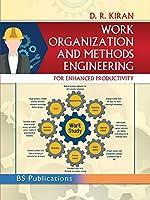 Work Organization and Methods Engineering for Enhanced Productivity [Paperback] KIRAN D R