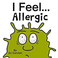 I Feel...Allergic (I Feel... Children's Book)