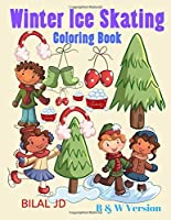 Winter Ice Skating Coloring Book: Activity Books For 8 Years Old