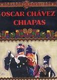 Oscar Chavez Chiapas [DVD]