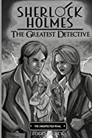 Sherlock Holmes - The Greatest Detective - The Unexpected Rival