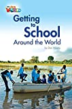 Our World Readers: Getting to School Around the World: British English (Our World Readers (British English))