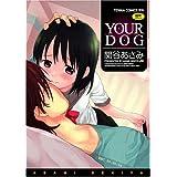 YOUR DOG (TENMAコミックスRiN)