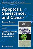 Apoptosis, Senescence and Cancer (Cancer Drug Discovery and Development)