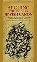 Arguing the Modern Jewish Canon: Essays on Literature and Culture in Honor of Ruth R. Wisse (Harvard Center for Jewish Studies (Hardcover)) by Unknown(2009-01-15)