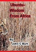 Ubuntu - Wisdom from Africa.