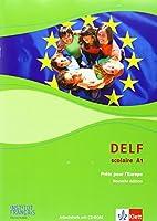 DELF scolaire A1: Prêts pour l'Europe - Nouvelle édition. Materialien mit Audio-CD zur Vorbereitung der DELF-Pruefung