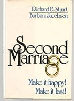 Second Marriage: Make It Happy! Make It Last!