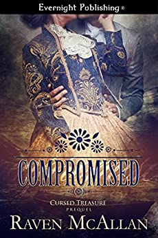 Compromised (Cursed Treasure Book 1) by [McAllan, Raven]