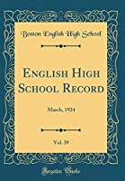 English High School Record, Vol. 39: March, 1924 (Classic Reprint)
