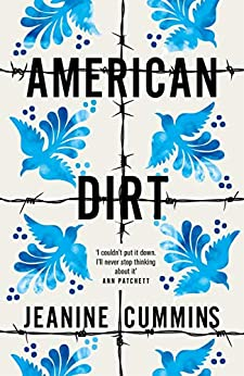 American Dirt: THE SUNDAY TIMES BESTSELLER AND RADIO 2 BOOKCLUB PICK by [Cummins, Jeanine]
