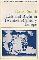 Left and Right in Twentieth Century Europe (Seminar Studies in History)