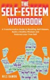 The Self-Esteem Workbook: A transformative guide to boosting self-esteem, build a healthy mindset and embrace your true self (English Edition)