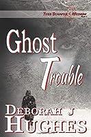 Ghost Trouble (Tess Schafer-Medium)