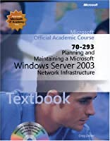 70-293 Planning and Maintaining a Microsoft Windows Server 2003 Network Infrastructure Package (Microsoft Official Academic Course Series)