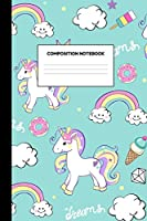 Composition Notebook: Lovely Unicorn School Supplies for Girls - College Ruled Paper Notebook Journal Blank Lined Workbook for Teens Kids Students for Home School for Writing Notes
