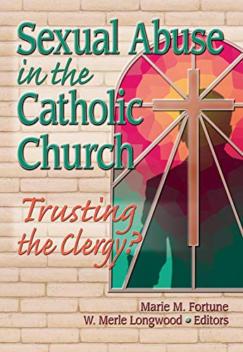 Sexual Abuse in the Catholic Church: Trusting the Clergy?: Trusting the Clergy? (English Edition)