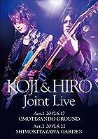 KOJI & HIRO『 KOJI & HIRO Joint Live 〜 Act.1 - 2017.6.17 表参道GROUND / Act.2 - 2017.6.22 下北沢GARDEN』【2枚組Blu-ray】(在庫あり。)