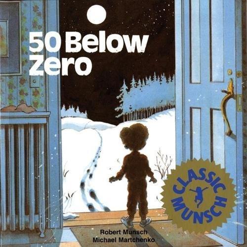 50 Below Zero (Munsch for Kids)の詳細を見る
