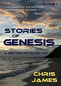 Stories of Genesis, Vol. 1: A new kind of fan fiction by [James, Chris]