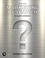 Marketing Research: An Applied Orientation (7th Edition) (What's New in Marketing)