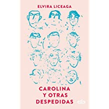Carolina y otras despedidas (Spanish Edition)