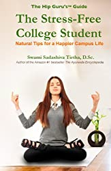 The Stress-Free College Student: Natural Tips for a Happier Campus Life (English Edition)