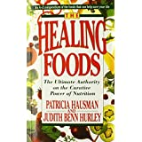 The Healing Foods: The Ultimate Authority on the Curative Power of Nutrition by Patricia Hausman Judith Benn Hurley (1992-03-01)